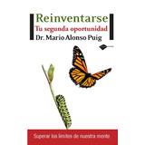 Reinventarse Tu Segunda Oportunidad Mario Alonso Pdf Español