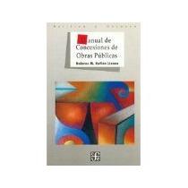Libro Manual De Las Concesiones De Obras Publicas *cj