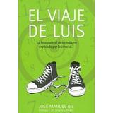 El Viaje De Luis; Jose Manuel Gil Anton