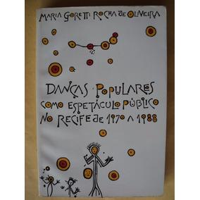 Danças Populares Como Espetáculo No Recife De 1970 A 1988
