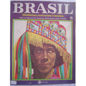 Revista Brasil Histórias,costumes, E Lendas - Fascículo 8.