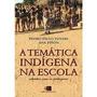 A Tematica Indigena Na Escola - Subsidios Para Professores -