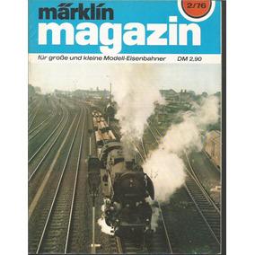 Revista / Marklin / 2/76 / En Aleman / Ferrocarril Y Trenes