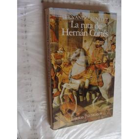Libro La Ruta De Ernan Cortes , Fernando Benitez , Año 1983