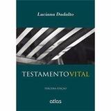 Ebook Testamento Vital- Luciana Dadalto- 2015