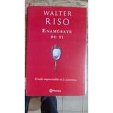 Enamórate De Ti. Walter Riso.