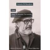 Antonio Di Benedetto - Trilogia Zama El Silenciero Suicidas