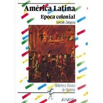 Libro America Latina / Latin America: Epoca Colonial / Colo