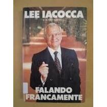 Livro Falando Francamente Lee Iacocca E Sonny Kleinfield