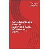 Consideraciones Sobre La Seguridad De La Informacion Digital