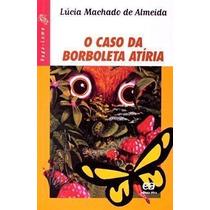 Livro Caso Da Borboleta Atíria, O Lucia Machado De Almeida