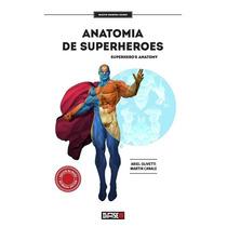 Anatomia De Superheroes - Bilingue - A. Olivetti Y M. Canale