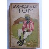 La Cabaña Del Tío Tom.editorial Saturnino Callejas.año 1920