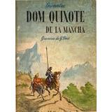 Cervantes Dom Quixote De La Mancha Gravuras De G Doré
