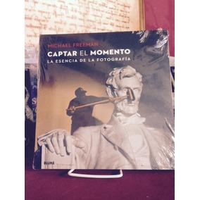 Libro Fotografía Captar El Momento - Michael Freeman - Blume