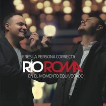 Eres La Persona Correcta En El Momento Equivocado - Rio Roma