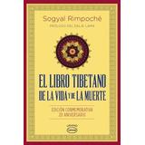 El Libro Tibetano De La Vida Y De La Muerte /sogyal Rimpoché