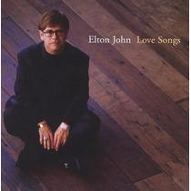 Cd Elton John Love Songs Novo Original Lacrado Frete R$ 9,10