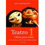 Teatro 1 Teatro Para Niños. Ana Alvarado