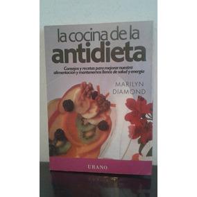 La Cocina De La Antidieta - Marilyn Diamond - Urano Oferta!
