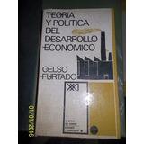 Teoría Y Política Del Desarrollo Económico- C.furtado Libro
