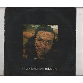 Disco De Vinil Taiguara Imyra. Tayra, Ipy, Taiguara - Lp 10