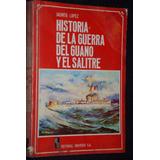 Historia Guerra Pacifico Guano Salitre López