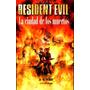 Libro: Resident Evil Vol. 3. La Ciudad De Los Muertos - Pdf