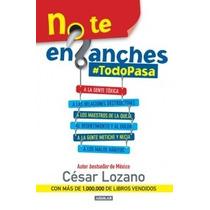 No Te Enganches Todo Pasa -cesar Lozano- Libro