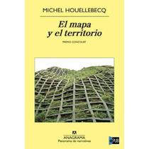 El Mapa Y El Territorio - Michel Houellebecq - Libro