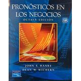 Libro Pronosticos En Los Negocios Hanke 8 Edicion + Regalo %