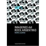 Libro Imagenes Del Rock Argentino / Nora Lezano
