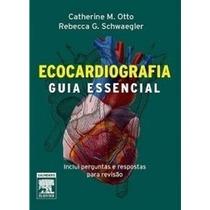Livro Ecocardiografia Guia Essencial - Catherine M. Otto