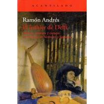 El Luthier De Delft Ramón Andrés González-cobo Envío Gratis