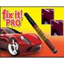 Fix It Pro Elimina Quita Repara Rayones Vehiculos Env Gratis