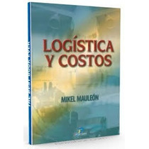 Logística Y Costos - Mikel Mauleón-pdf
