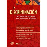 La Discriminación: Una Forma De Violación A Los Ddhh