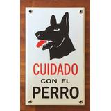 Cartel Chapa Enlozada Cuidado Con El Perro (nuevo)