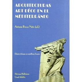 Arquitecturas Art Deco En El Mediterraneo Anton Envío Gratis