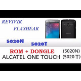 Revivir Flashear Alcatel One Touch 5020n 5020t Rom + Dongle