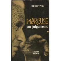Livro Marcuse Em Julgamento Eliseo Vivas