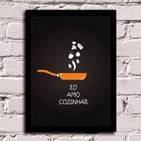 Poster Com Moldura Eu Amo Cozinhar!