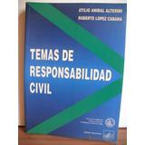 Temas De Responsabilidad Civil - A. Alterini - Lopez Cabana.