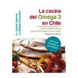La Cocina Del Omega 3 En Chile. Dieta Mediterránea Para Com