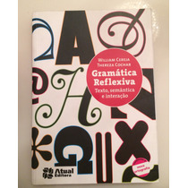 Gramática Reflexiva- Atual Editora