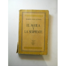Guzman, Martin - El Aguila Y La Serpiente Ofertas Pregunte