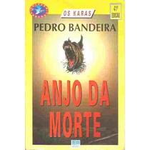 Anjo Da Morte - Os Karas - Colecao Veredas - Pedro Bandeira