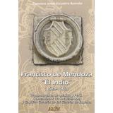 Francisco De Mendoza El Indio (1524-1563); Fran Envío Gratis