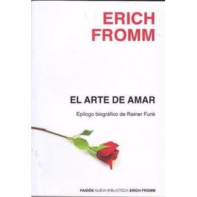 El Arte De Amar. Erich Fromm. Nuevo Cerrado Hermetico