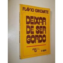 * Deixar De Ser Gordo - Flávio Gikovate - Livro